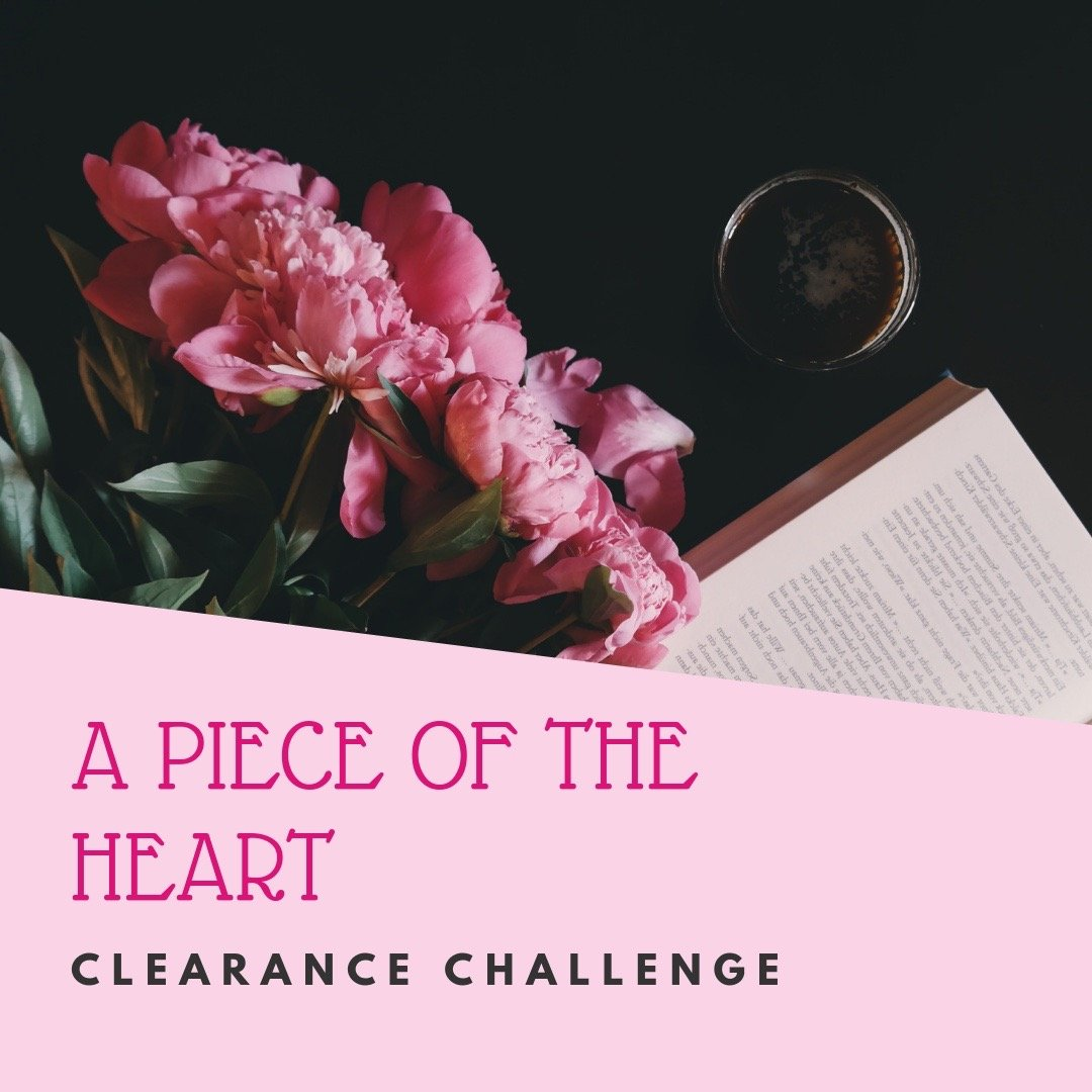 A Piece Of The Heart – Clearance Challenge